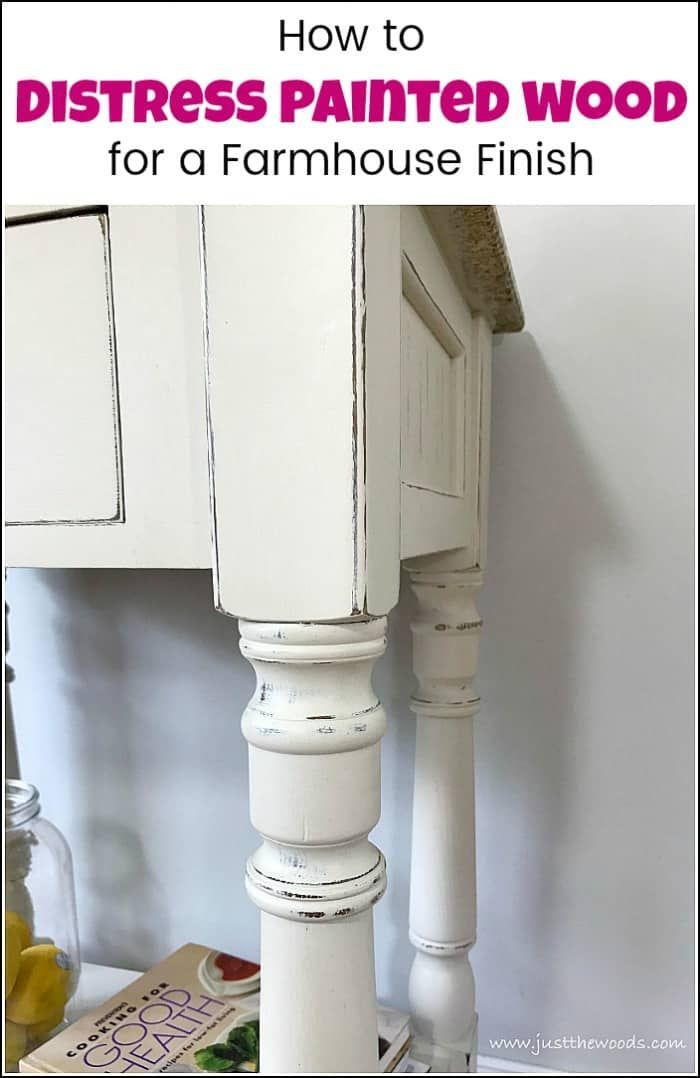 How To Distress Painted Wood For A Farmhouse Finish Distressing Painted Wood Distressed Furniture Diy White Distressed Furniture