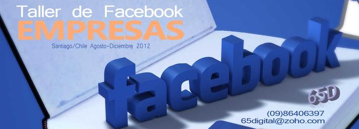 Taller de Facebook para Empresas Agosto - Diciembre 2012. Entender el uso y construcción de las FAN PAGE o página de empresa