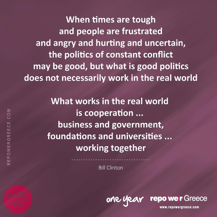 President Clinton couldn't have said it better ! www.repowergreece.com