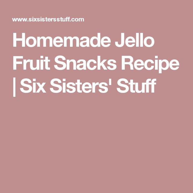 Homemade Jello Fruit Snacks Recipe | Six Sisters' Stuff