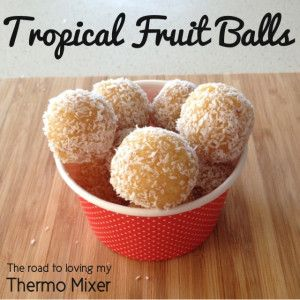 Tropical Fruit Balls | The Road to Loving My Thermo Mixer