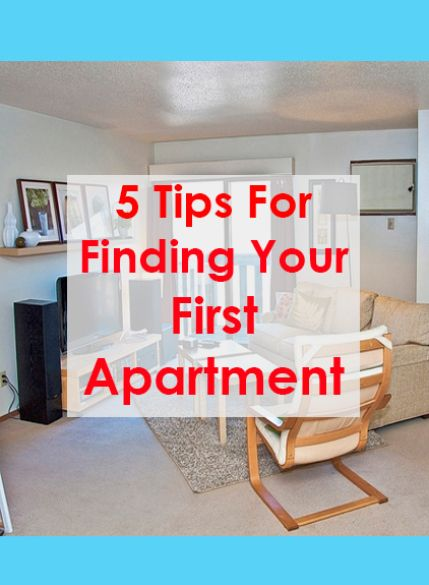 5 Tips For Finding Your First Apartment