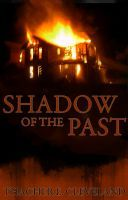 Shadow of the Past, an ebook by Thacher Cleveland at Smashwords