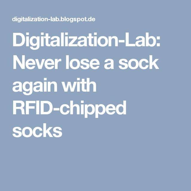 Digitalization-Lab: Never lose a sock again with RFID-chipped socks