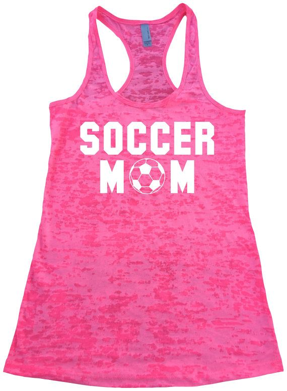 SOCCER MOM tank top. Womens Burnout Racerback Tanktop. Mother's day T-shirt. Mothers Day gift. Gym tank. Workout tank top. Soccer mom shirt.