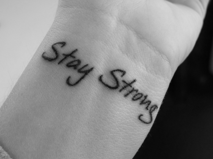 My tat! Stay Strong tattoo