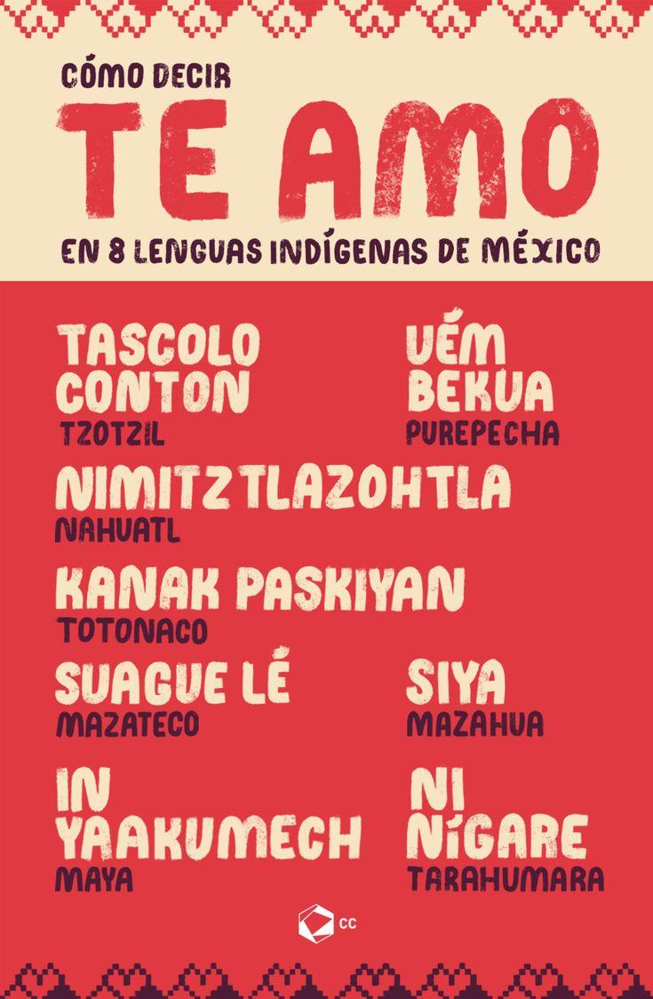"""Cada 9 de agosto se conmemora el Día Internacional de los Pueblos Indígenas, mismo que tiene como propósito, hacer realidad los Derechos de los Pueblos Indígenas, incluidos la libre determinación y a sus tierras, territorios y recursos tradicionales.Así que hoy te presentamos cómo decir """"te amo"""" en ocho lenguas indígenas para que sorprendas a esa persona especial. #InfografíasCC #PinCCHistoria #love #amor #couple #infographic #infografia #diseño #design #méxico #art #iloveyou Mexico Culture, Classroom Language, Magic Words, Romantic Love Quotes, Wedding Quotes, Idioms, New Words, Decir No, Life Quotes"""