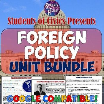 This fantastic bundle on Foreign Policy is an amazing complete unit plan for Civics or American Government! Topics covered in this bundle include: ★ An overview of what foreign policy is ★ A history of important American foreign policies ★ The State Department's role ★