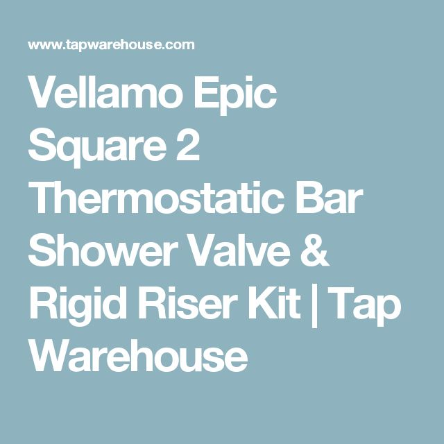 Vellamo Epic Square 2 Thermostatic Bar Shower Valve & Rigid Riser Kit | Tap Warehouse