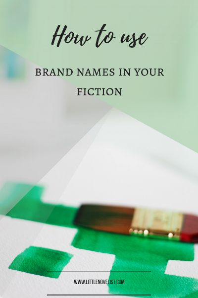 How to use Brand Names in your fiction — Little Novelist