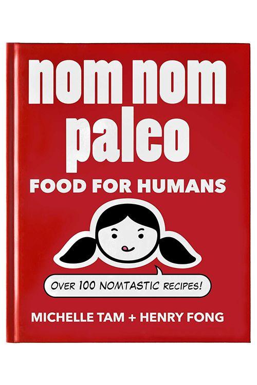 Nom Nom Paleo by Michelle Tam + Henry Fong