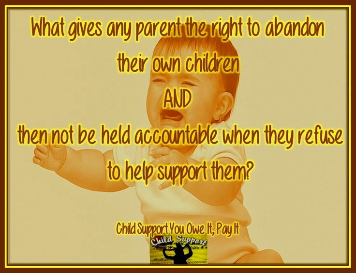 Child Abandonment. Find us on Facebook ~ Child Support You Owe It, Pay It.