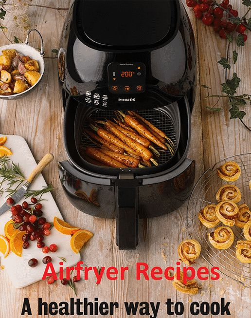 Air fryer Recipes: 100+ delicious recipes for the Airfryer + PDF + Book
