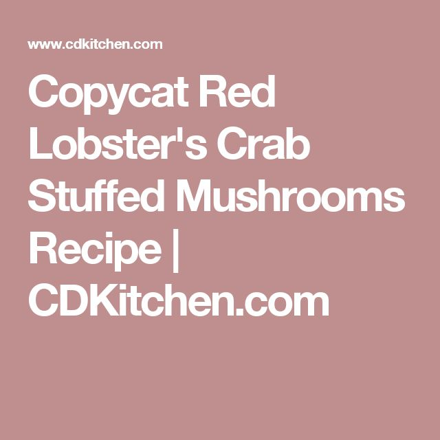 Copycat Red Lobster's Crab Stuffed Mushrooms Recipe | CDKitchen.com