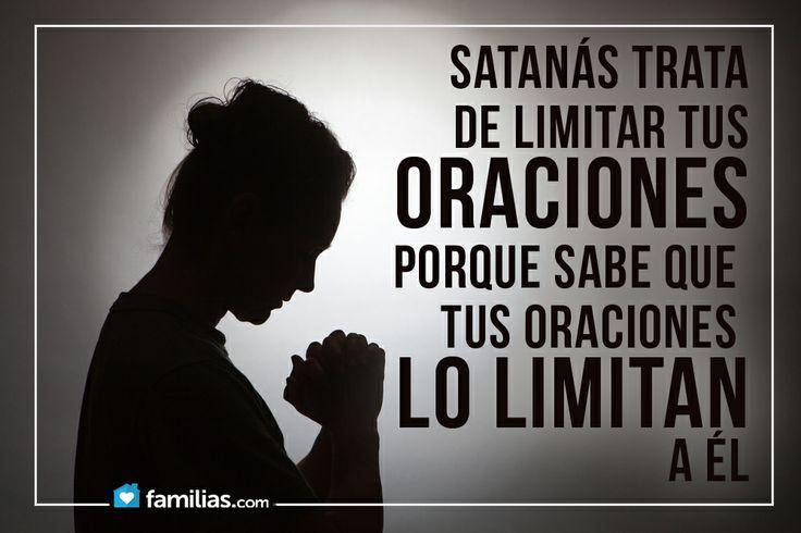 Satanás trata de limitar tus oraciones
