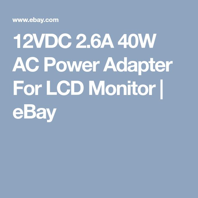 12VDC 2.6A 40W AC Power Adapter For LCD Monitor  | eBay