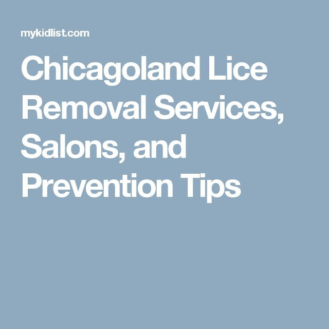 Chicagoland Lice Removal Services, Salons, and Prevention Tips