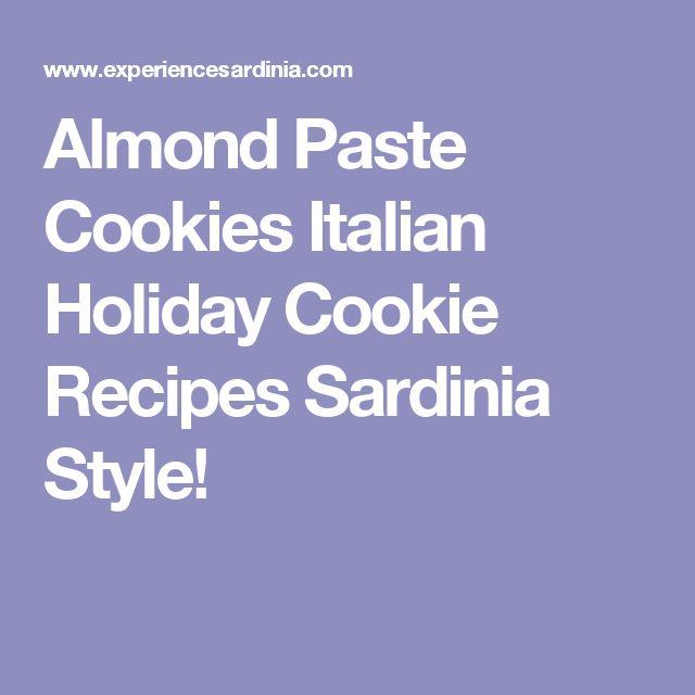 Almond Paste Cookies Italian Holiday Cookie Recipes Sardinia Style!