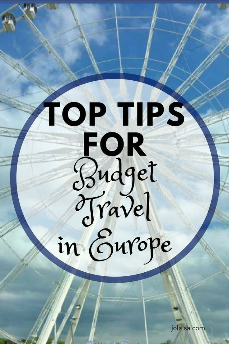 Top Tips for Budget Travel in Europe