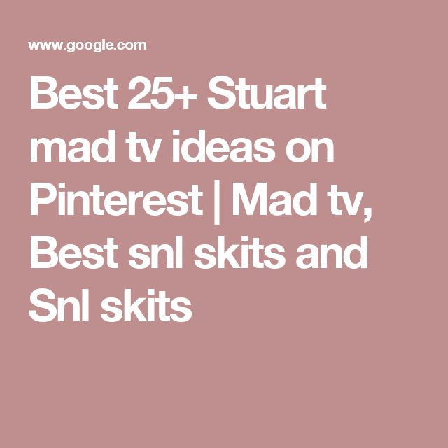 Best 25+ Stuart mad tv ideas on Pinterest | Mad tv, Best snl skits and Snl skits