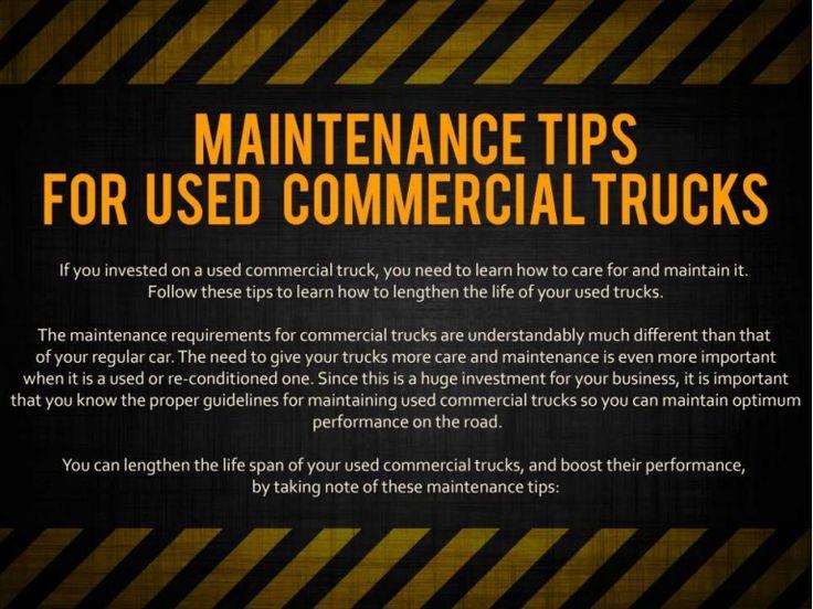 http://www.slideshare.net/UsedCommercialTrucks/maintenance-tips-for-used-commercial-trucks-62143762