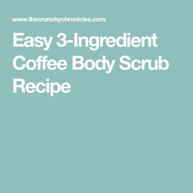 Easy 3-Ingredient Coffee Body Scrub Recipe