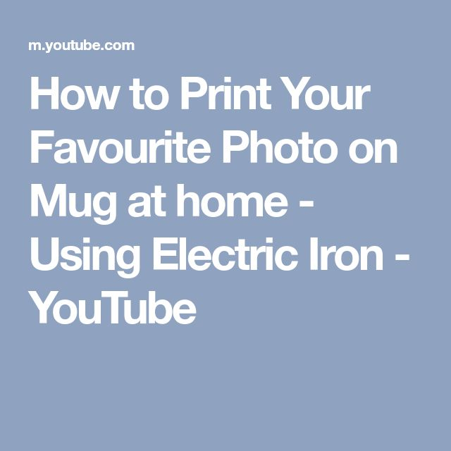 How to Print Your Favourite Photo on Mug at home - Using Electric Iron - YouTube