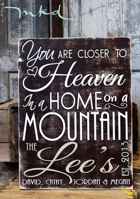 Heaven is a little Closer in the MOUNTAINS Sign, Rustic, Mountain Decor, Cabin Decor, Mountain Sign, personalized, Mountain Retreat