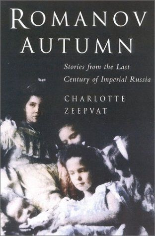 """Romanov Autumn: Stories from the Last Century of Imperial Russia"" by Charlotte Zeepvat. #booksaboutrussia"