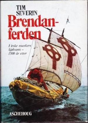 """""""Brendan-ferden - i irske munkers kjølvann - 1500 år etter"""" av Tim Severin"""