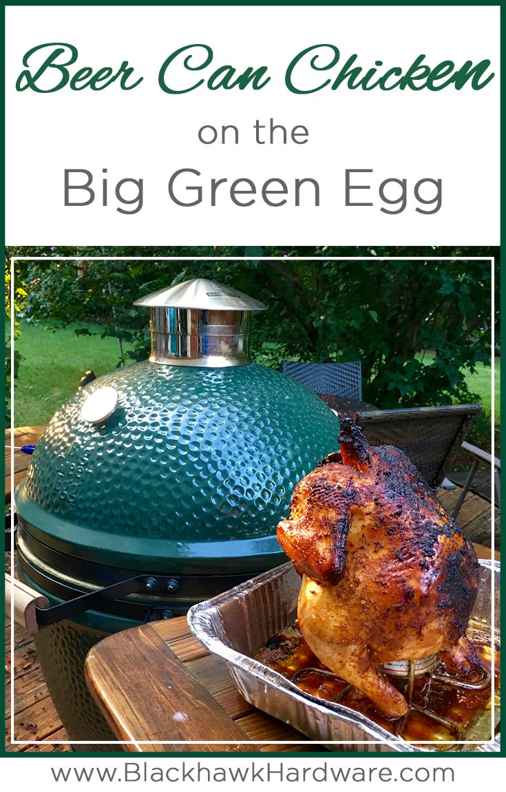 Grilling beer can chicken on the Big Green Egg is an easy way to impress your dinner guests.