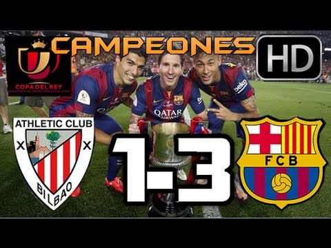 Athletic de Bilbao vs Barcelona Final Copa del Rey 2015
