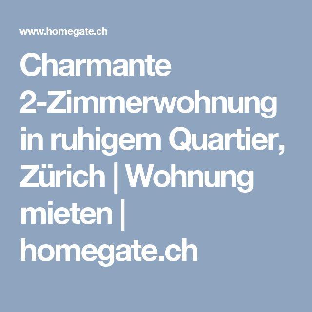 Charmante 2-Zimmerwohnung in ruhigem Quartier, Zürich   Wohnung mieten   homegate.ch