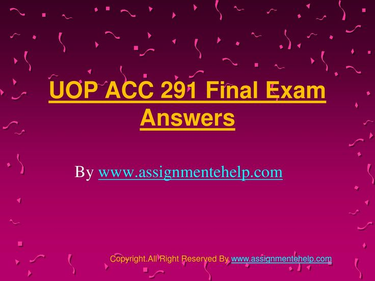 AssignmenteHelp Provide ACC 291 Final Exam Question Answers University of Phoenix Homework Help (UOP) New A+ Graded Tutorials