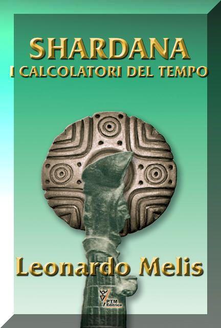 """Il Libro intero: """"#Shardana i Calcolatori del Tempo"""" di #Leonardo Melis, su: http://www.amazon.it/Shardana-Calcolatori-del-Tempo-ebook/dp/B00DQASJN6/ref=pd_ecc_rvi_3"""