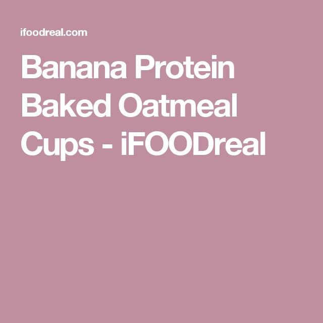 Banana Protein Baked Oatmeal Cups - iFOODreal
