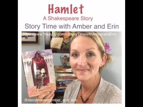 """""""Hamlet: A Shakespeare Story"""" read aloud by Story Time with Amber and Erin - YouTube"""