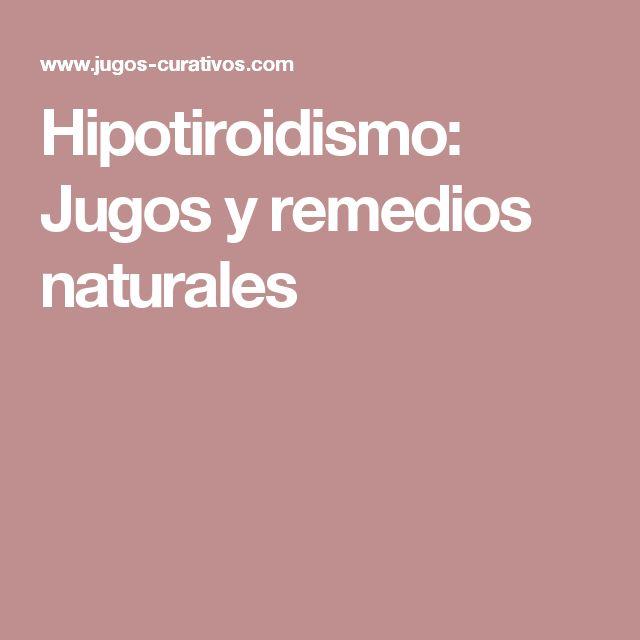 Hipotiroidismo: Jugos y remedios naturales