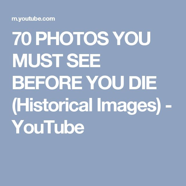 70 PHOTOS YOU MUST SEE BEFORE YOU DIE (Historical Images) - YouTube
