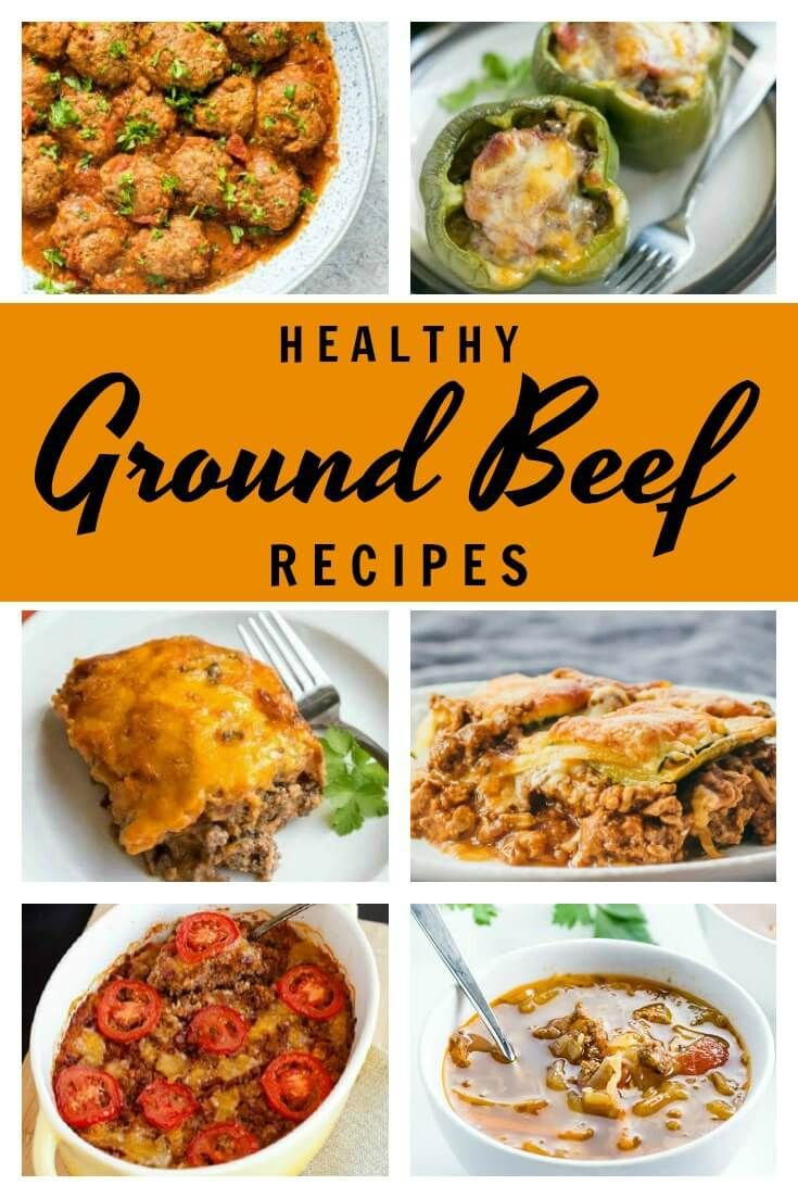 Healthy Ground Beef Recipes For Everyday Meals Ground Beef Recipes Healthy Healthy Ground Beef Ground Beef Recipes