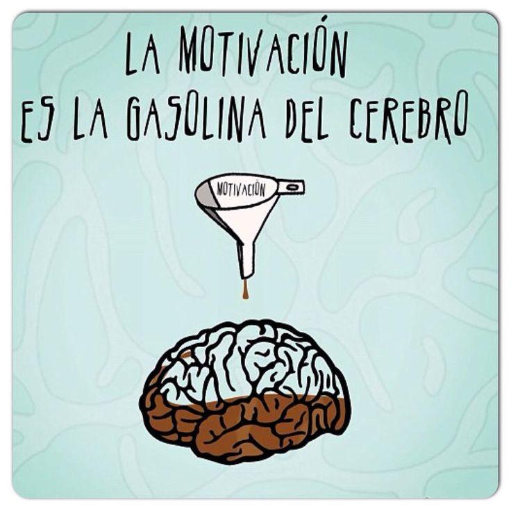 La motivación es la gasolina del cerebro. #Trabajo #Motivación