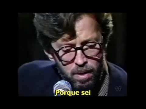Eric Clapton - Tears In Heaven Legendado Traduzido Live