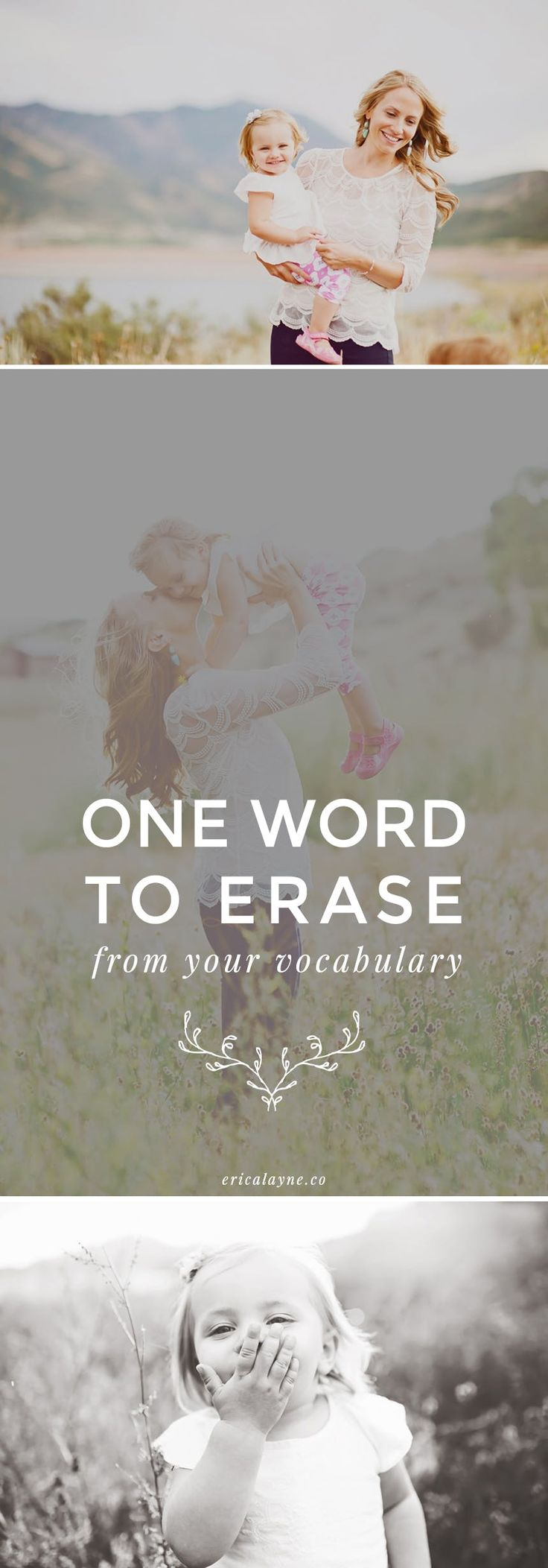 When was the last time you said this? Why you might want to quit. // One Word to Erase from Your Vocabulary, Plus Six to Replace It With