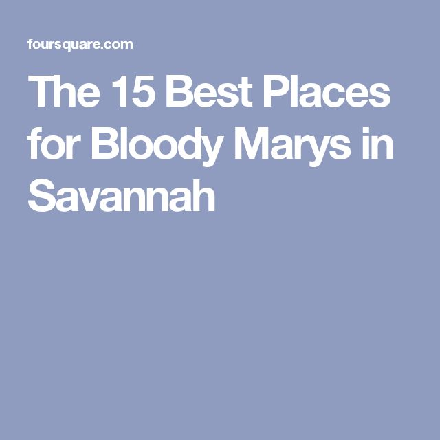The 15 Best Places for Bloody Marys in Savannah