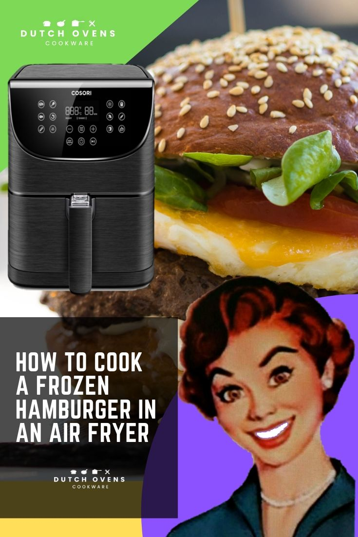 How To Cook a Frozen Hamburger in an Air Fryer… Ultimate