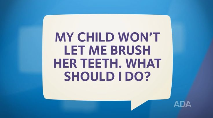 The American Dental Association has created informative videos called Ask the Dentist. Here is their video on: 'How Can I Get My Child to Brush Her Teeth?'