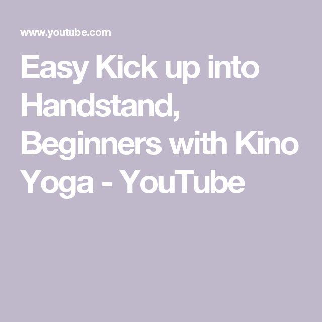 Easy Kick up into Handstand, Beginners with Kino Yoga - YouTube