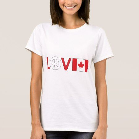 Love Peace Canada T-Shirt - tap to personalize and get yours