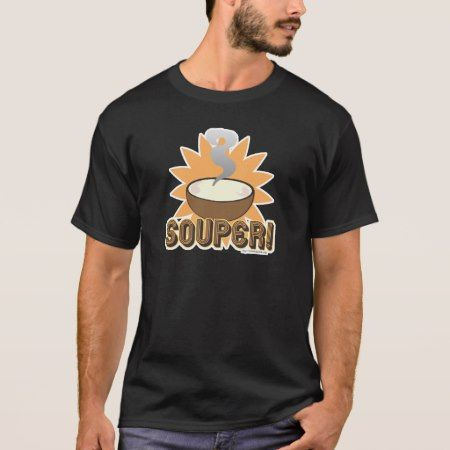 Souper! T-Shirt - tap, personalize, buy right now!