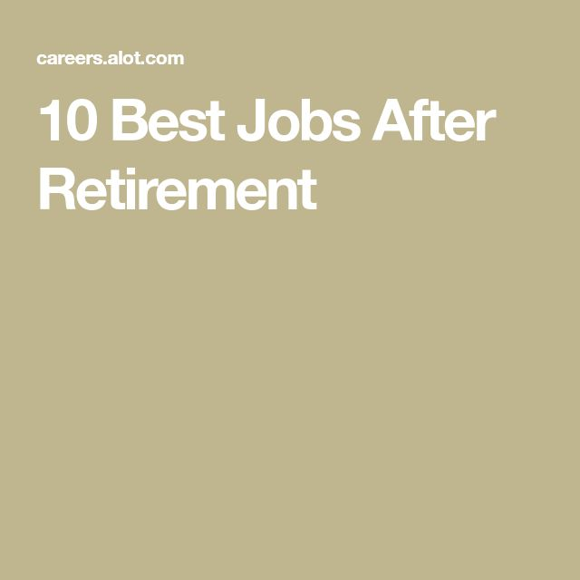 10 Best Jobs After Retirement